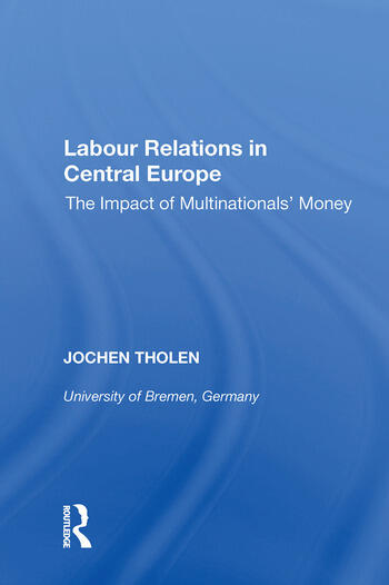 Labour Relations in Central Europe The Impact of Multinationals' Money book cover