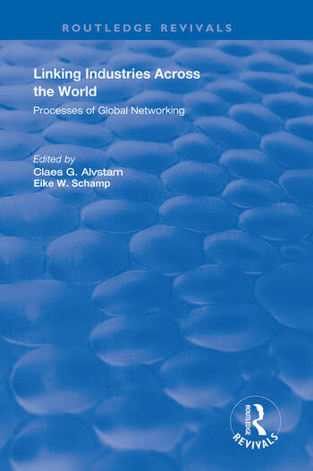 Linking Industries Across the World Processes of Global Networking book cover