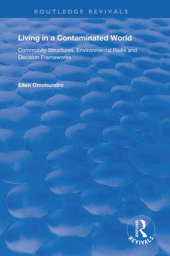 Living in a Contaminated World Community Structures, Environmental Risks and Decision Frameworks book cover