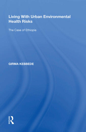 Living With Urban Environmental Health Risks The Case of Ethiopia book cover