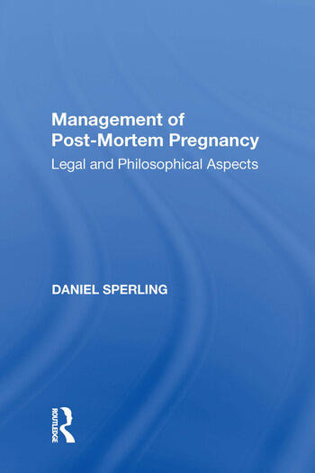 Management of Post-Mortem Pregnancy Legal and Philosophical Aspects book cover