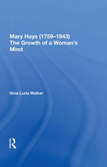 Mary Hays (1759-1843) The Growth of a Woman's Mind book cover