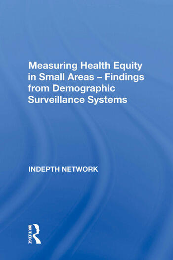 Measuring Health Equity in Small Areas � Findings from Demographic Surveillance Systems book cover