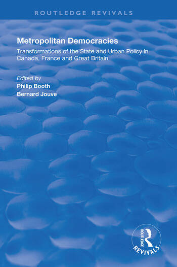 Metropolitan Democracies Transformations of the State and Urban Policy in Canada, France and Great Britain book cover