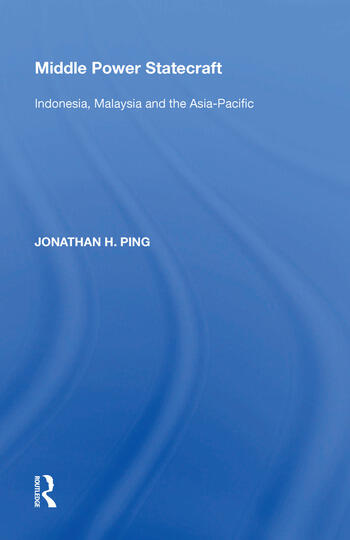 Middle Power Statecraft Indonesia, Malaysia and the Asia-Pacific book cover