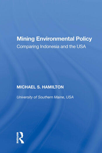 Mining Environmental Policy Comparing Indonesia and the USA book cover