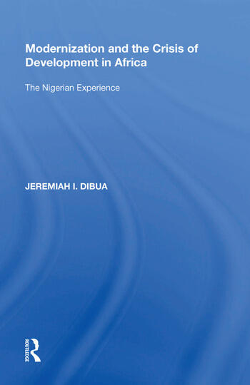 Modernization and the Crisis of Development in Africa The Nigerian Experience book cover