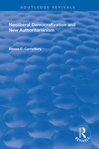Neoliberal Democratization and New Authoritarianism book cover