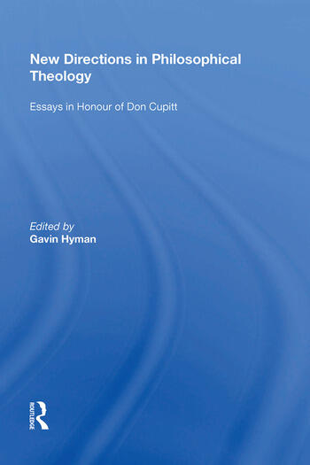 New Directions in Philosophical Theology Essays in Honour of Don Cupitt book cover