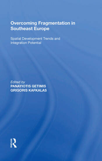 Overcoming Fragmentation in Southeast Europe Spatial Development Trends and Integration Potential book cover