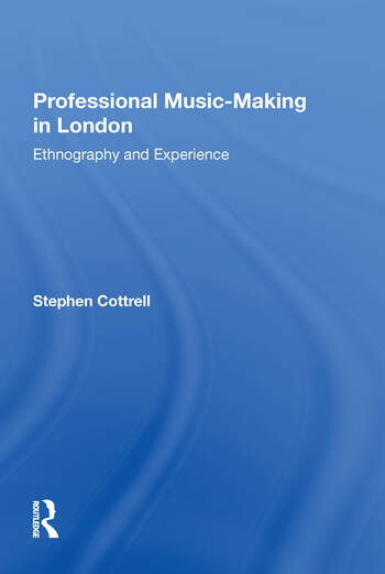 Professional Music-making in London Ethnography and Experience book cover
