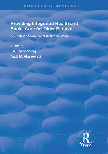 Providing Integrated Health and Social Services for Older Persons A European Overview of Issues at Stake book cover