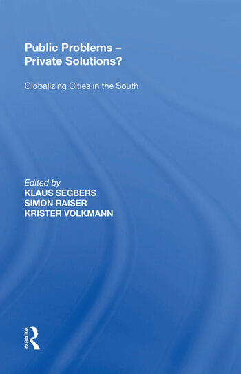 Public Problems - Private Solutions? Globalizing Cities in the South book cover