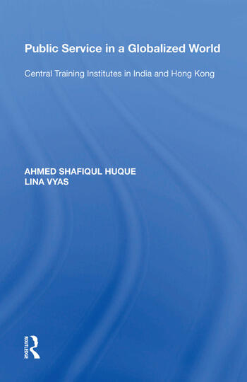 Public Service in a Globalized World Central Training Institutes in India and Hong Kong book cover