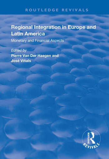 Regional Integration in Europe and Latin America Monetary and Financial Aspects book cover
