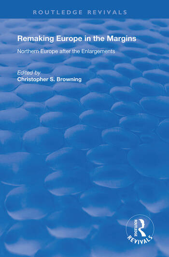 Remaking Europe in the Margins Northern Europe after the Enlargements book cover