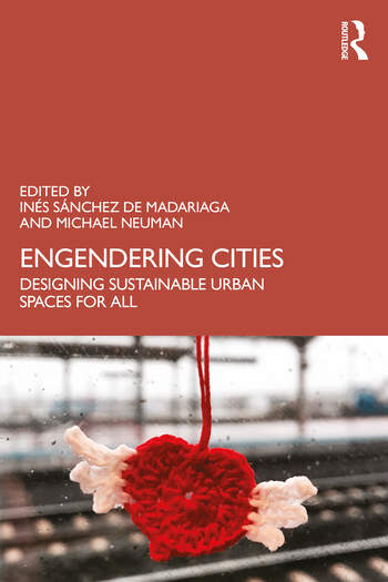 Engendering Cities Designing Sustainable Urban Spaces for All book cover