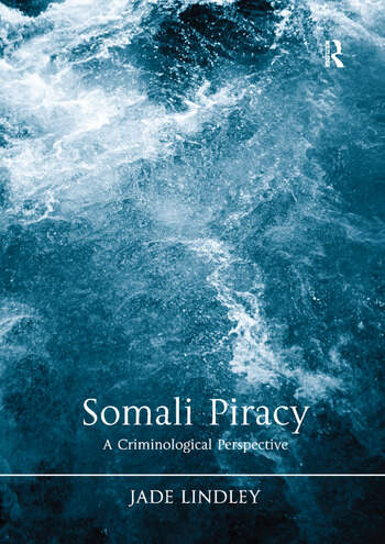 Somali Piracy A Criminological Perspective book cover