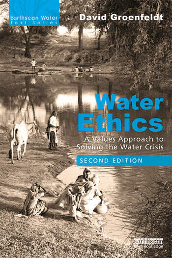Water Ethics A Values Approach to Solving the Water Crisis book cover