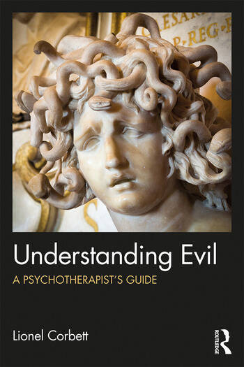Understanding Evil A Psychotherapist's Guide book cover
