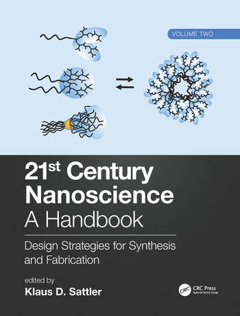 21st Century Nanoscience – A Handbook Design Strategies for Synthesis and Fabrication (Volume Two) book cover