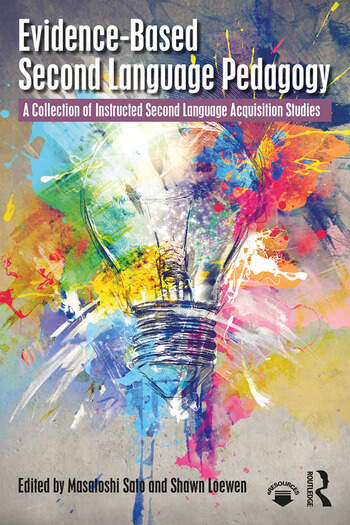 Evidence-Based Second Language Pedagogy A Collection of Instructed Second Language Acquisition Studies book cover