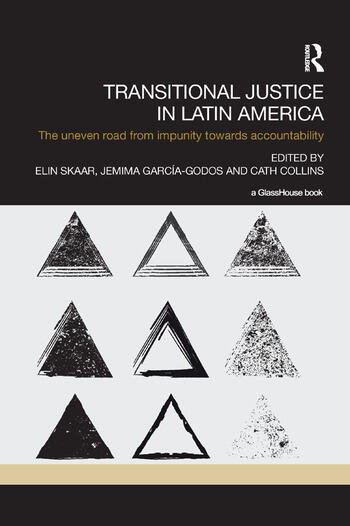 Transitional Justice in Latin America The Uneven Road from Impunity towards Accountability book cover