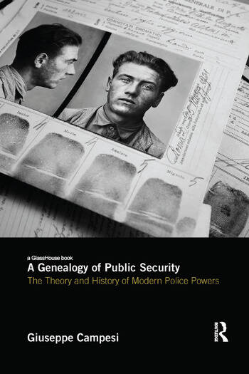 A Genealogy of Public Security The Theory and History of Modern Police Powers book cover