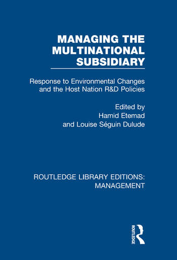 Managing the Multinational Subsidiary Response to Environmental Changes and the Host Nation R&D Policies book cover