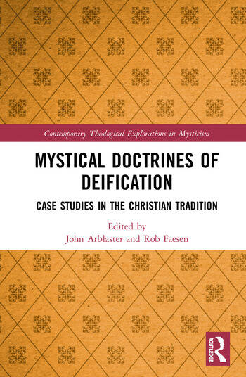 Mystical Doctrines of Deification Case Studies in the Christian Tradition book cover