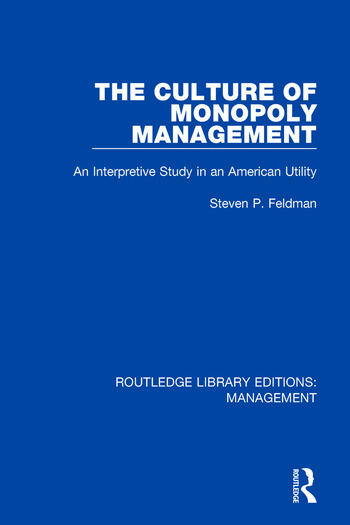 The Culture of Monopoly Management An Interpretive Study in an American Utility book cover
