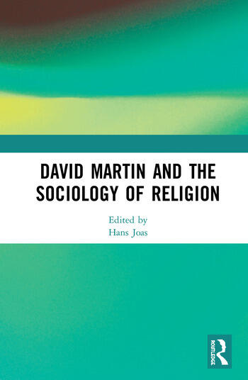 David Martin and the Sociology of Religion book cover