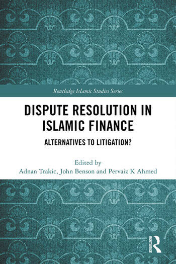 Dispute Resolution in Islamic Finance Alternatives to Litigation? book cover