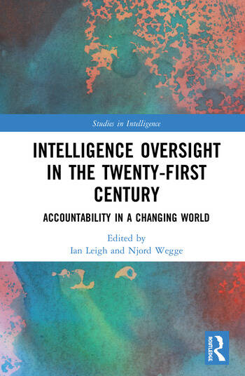 Intelligence Oversight in the Twenty-First Century Accountability in a Changing World book cover