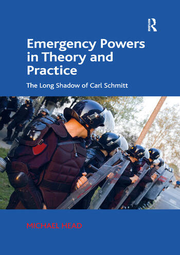 Emergency Powers in Theory and Practice The Long Shadow of Carl Schmitt book cover