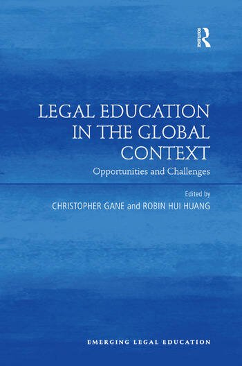 Legal Education in the Global Context Opportunities and Challenges book cover