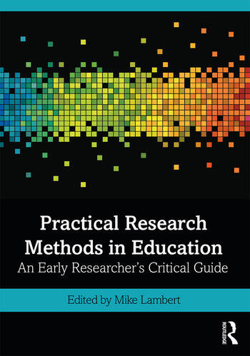 Practical Research Methods in Education An Early Researcher's Critical Guide book cover