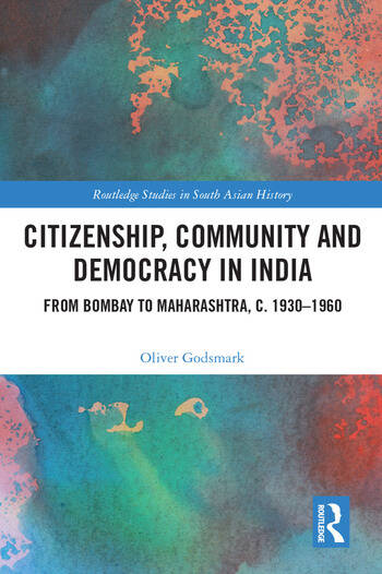 Citizenship, Community and Democracy in India From Bombay to Maharashtra, c. 1930 - 1960 book cover