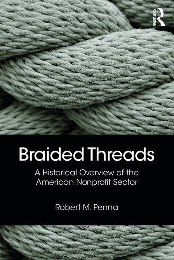 Braided Threads A Historical Overview of the American Nonprofit Sector book cover