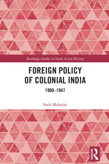 Foreign Policy of Colonial India 1900–1947 book cover