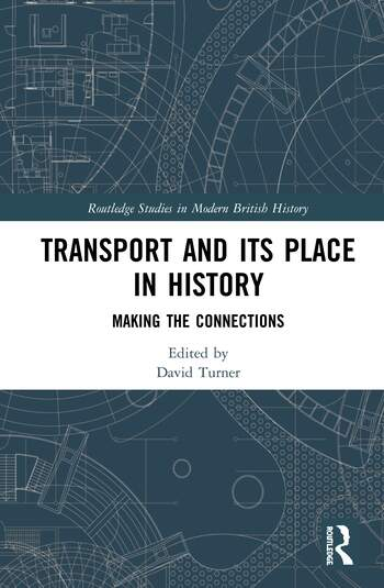 Transport and its Place in History Making the Connections book cover