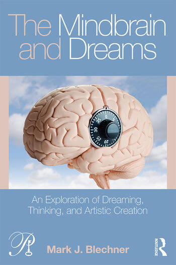 The Mindbrain and Dreams An Exploration of Dreaming, Thinking, and Artistic Creation book cover
