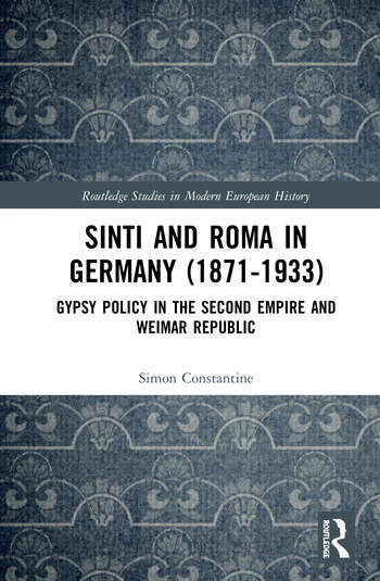 Sinti and Roma in Germany (1871-1933) Gypsy Policy in the Second Empire and Weimar Republic book cover