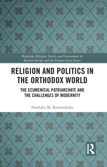 Religion and Politics in the Orthodox World The Ecumenical Patriarchate and the Challenges of Modernity book cover