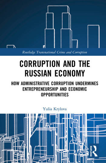 Corruption and the Russian Economy How Administrative Corruption Undermines Entrepreneurship and Economic Opportunities book cover