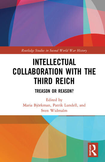 Intellectual Collaboration with the Third Reich Treason or Reason? book cover