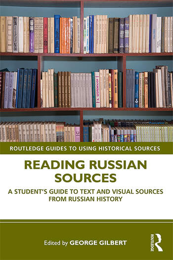 Reading Russian Sources A Student's Guide to Text and Visual Sources from Russian History book cover