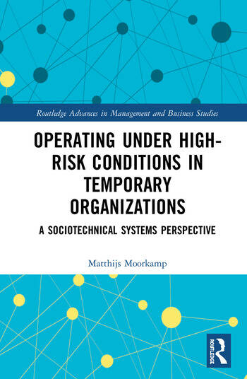 Operating Under High-Risk Conditions in Temporary Organizations A Sociotechnical Systems Perspective book cover
