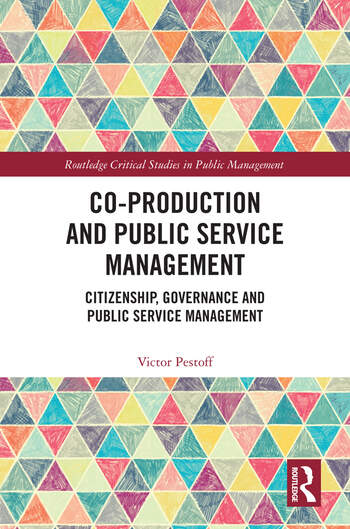 Co-Production and Public Service Management Citizenship, Governance and Public Services Management book cover