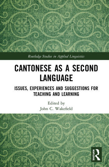 Cantonese as a Second Language Issues, Experiences and Suggestions for Teaching and Learning book cover